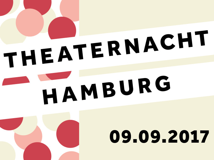 THEATERNACHT HAMBURG - 2017