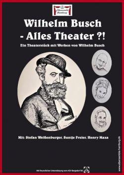 WILHELM BUSCH – ALLES THEATER?!